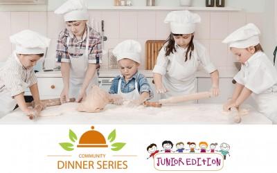 May 28 2016: Community Dinner Series – Junior Edition